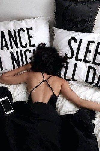 SLEEP ALL DAY DANCE ALL NIGHT PILLOWS